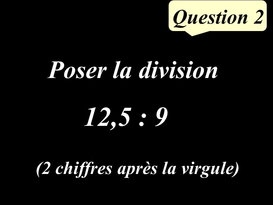 Question 1 Dans une classe de 20 élèves, 3 sont absents. Quel est le pourcentage d élèves absents