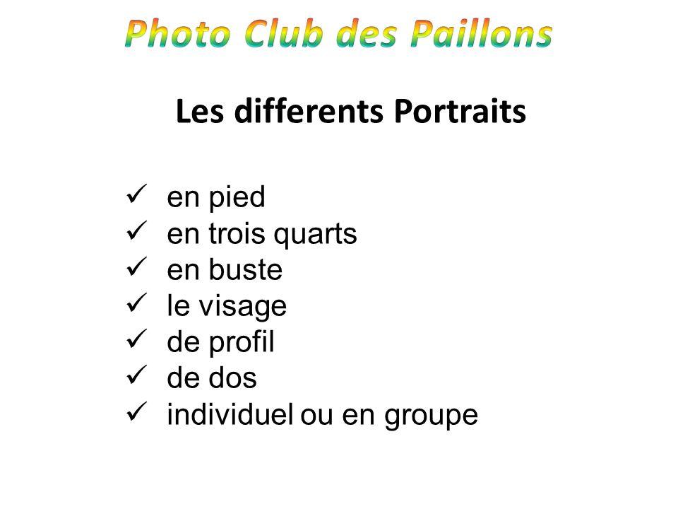 Les differents Portraits en pied en trois quarts en buste le visage de profil de dos individuel ou en groupe