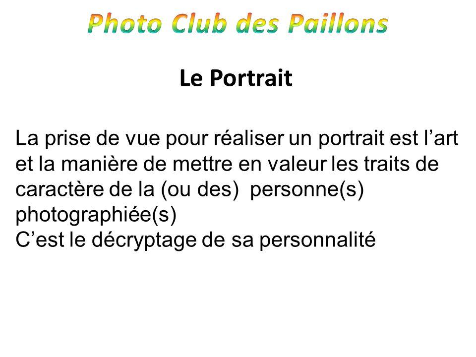 Le Portrait La prise de vue pour réaliser un portrait est lart et la manière de mettre en valeur les traits de caractère de la (ou des) personne(s) ph
