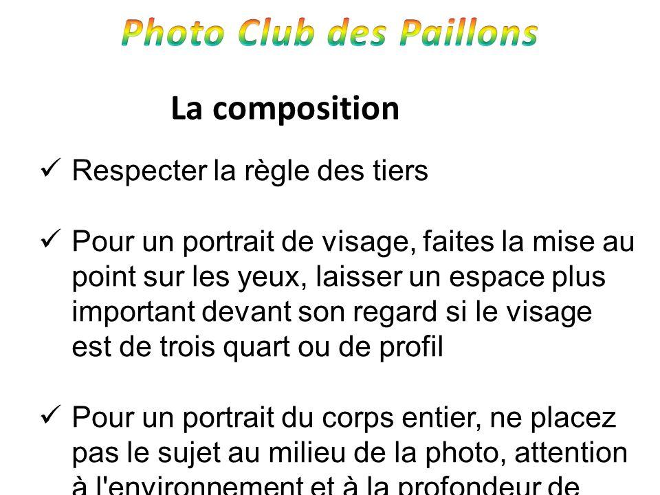 La composition Respecter la règle des tiers Pour un portrait de visage, faites la mise au point sur les yeux, laisser un espace plus important devant