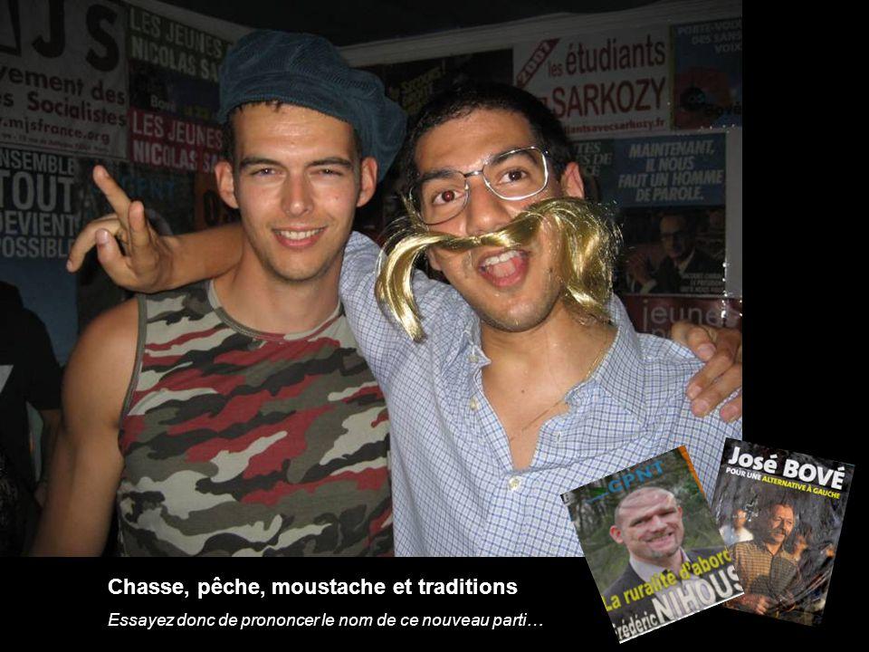 Chasse, pêche, moustache et traditions Essayez donc de prononcer le nom de ce nouveau parti…