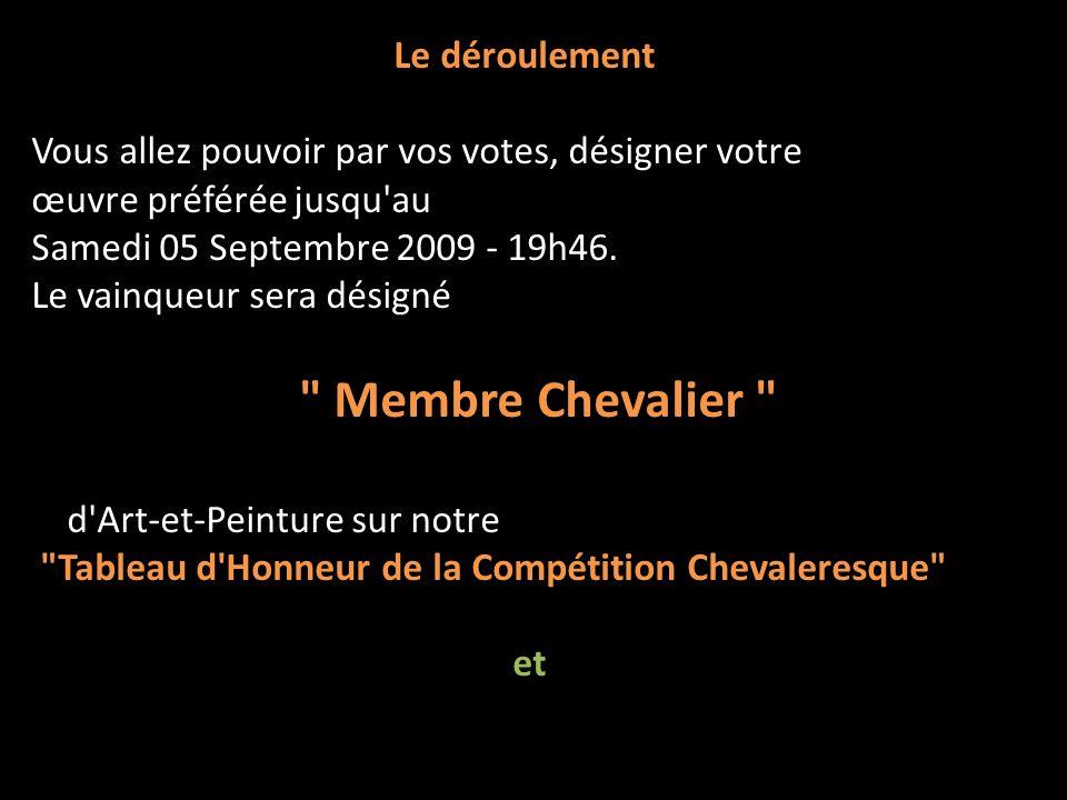 Voici une des Compétions Chevaleresque sur le forum DArt et Peinture Ce superbe Logo Chevaleresque a été créé par notre ami Jean-Marc ALRIC Pseudo : a