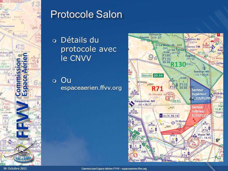 Commission Espace Aérien FFVV – espaceaerien.ffvv.org 30 Octobre 2011 30 Octobre 2011 Espace Aérien Commission FFVV Protocole Salon Détails du protoco
