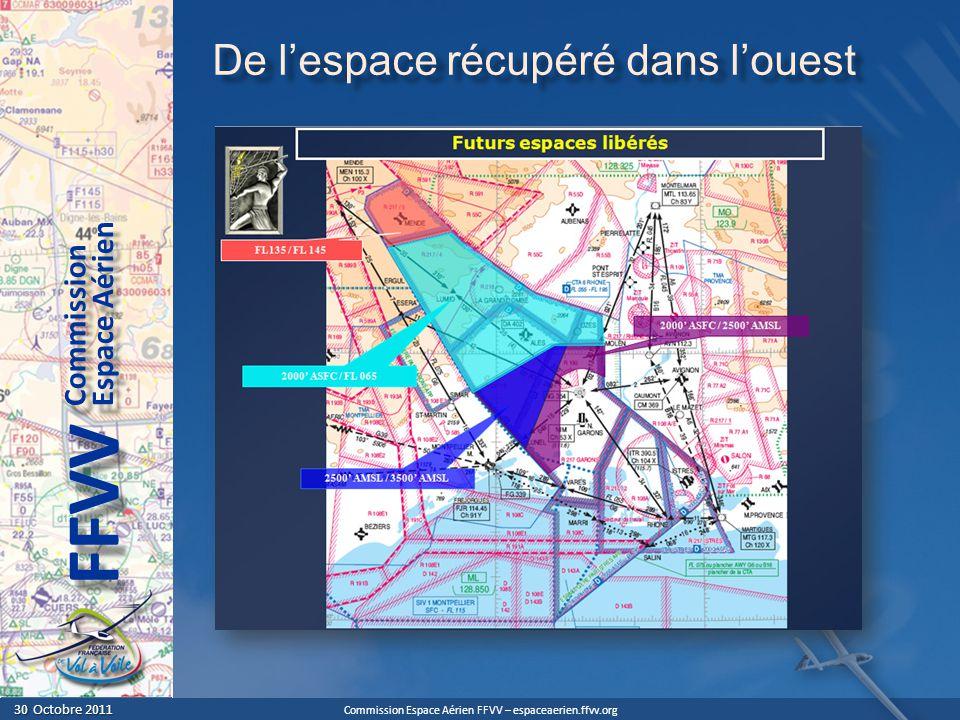 Commission Espace Aérien FFVV – espaceaerien.ffvv.org 30 Octobre 2011 30 Octobre 2011 Espace Aérien Commission FFVV De lespace récupéré dans louest