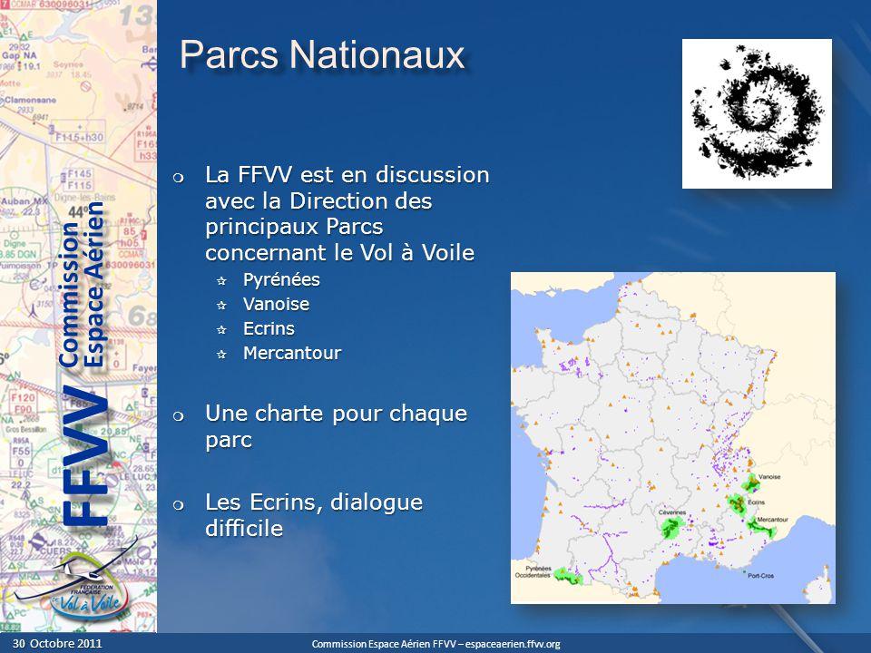 Commission Espace Aérien FFVV – espaceaerien.ffvv.org 30 Octobre 2011 30 Octobre 2011 Espace Aérien Commission FFVV Parcs Nationaux La FFVV est en dis