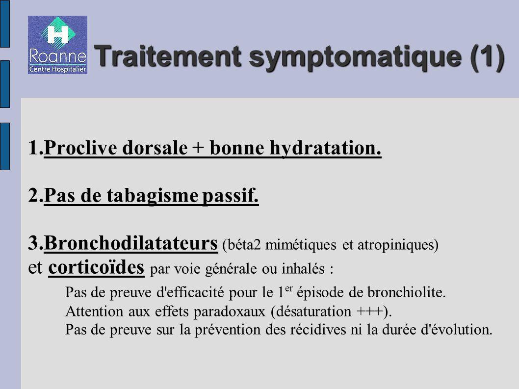Traitement symptomatique (1) 1.Proclive dorsale + bonne hydratation.