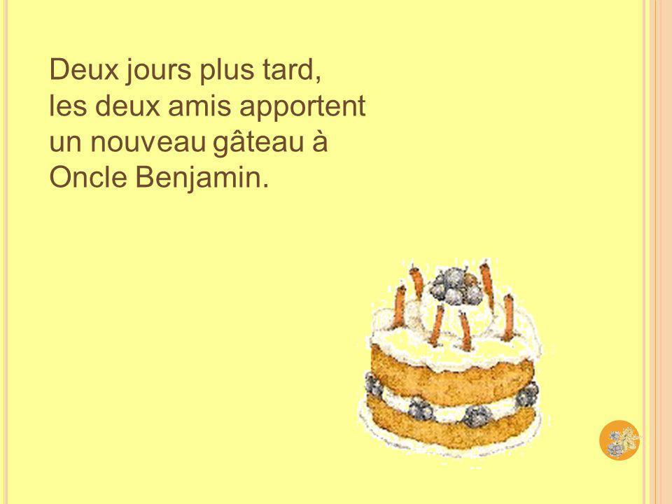 Sans le gâteau, Petit-Pierre et Grabouille arrivent enfin chez Oncle Benjamin.