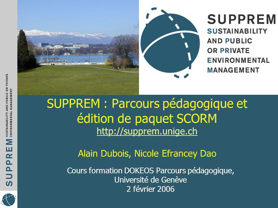 2/2/2006Université de Genève12 SCORM SCORM (Shareable Content Object Reference Model) est un ensemble de standards pour le développement de contenu de e- Learning pour le web.