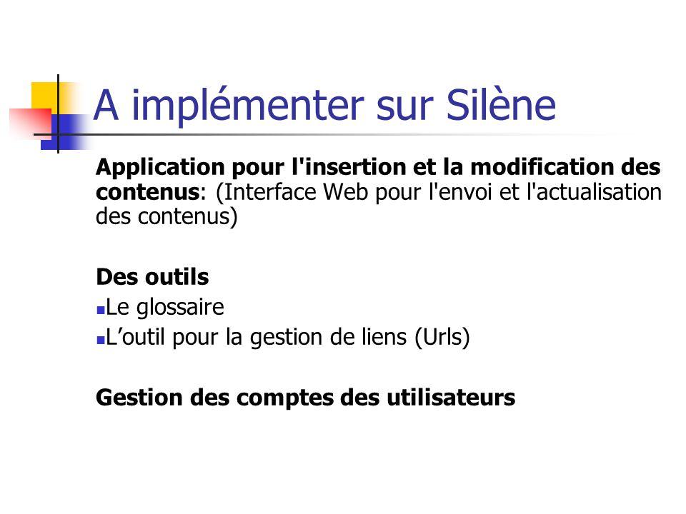 A implémenter sur Silène Application pour l'insertion et la modification des contenus: (Interface Web pour l'envoi et l'actualisation des contenus) De