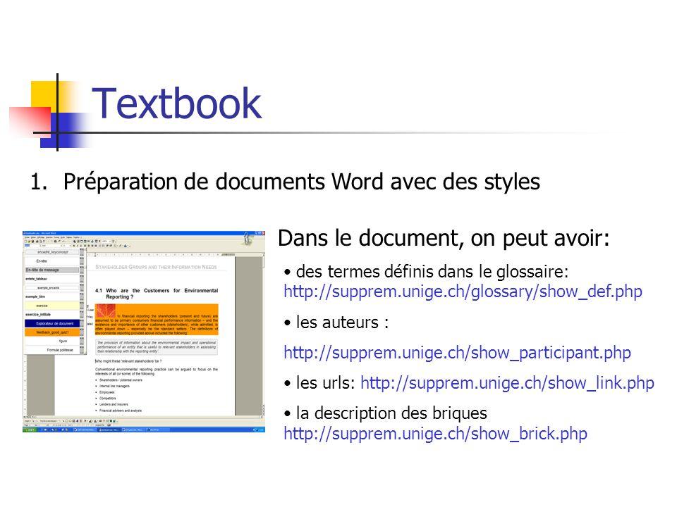 Textbook 1.Préparation de documents Word avec des styles Dans le document, on peut avoir: des termes définis dans le glossaire: http://supprem.unige.c