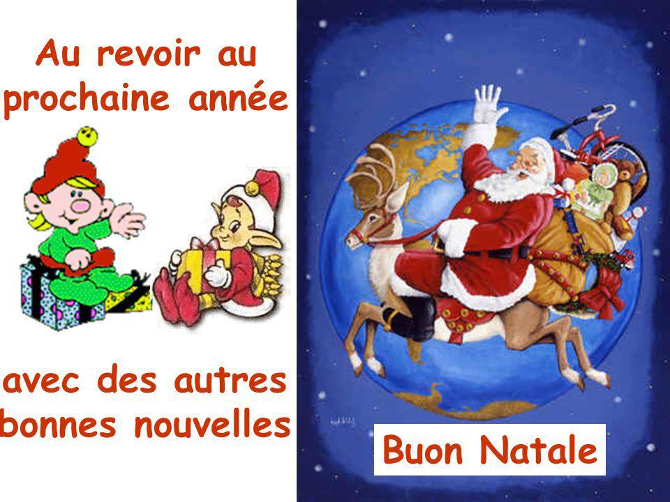 Au revoir au prochaine année avec des autres bonnes nouvelles Buon Natale