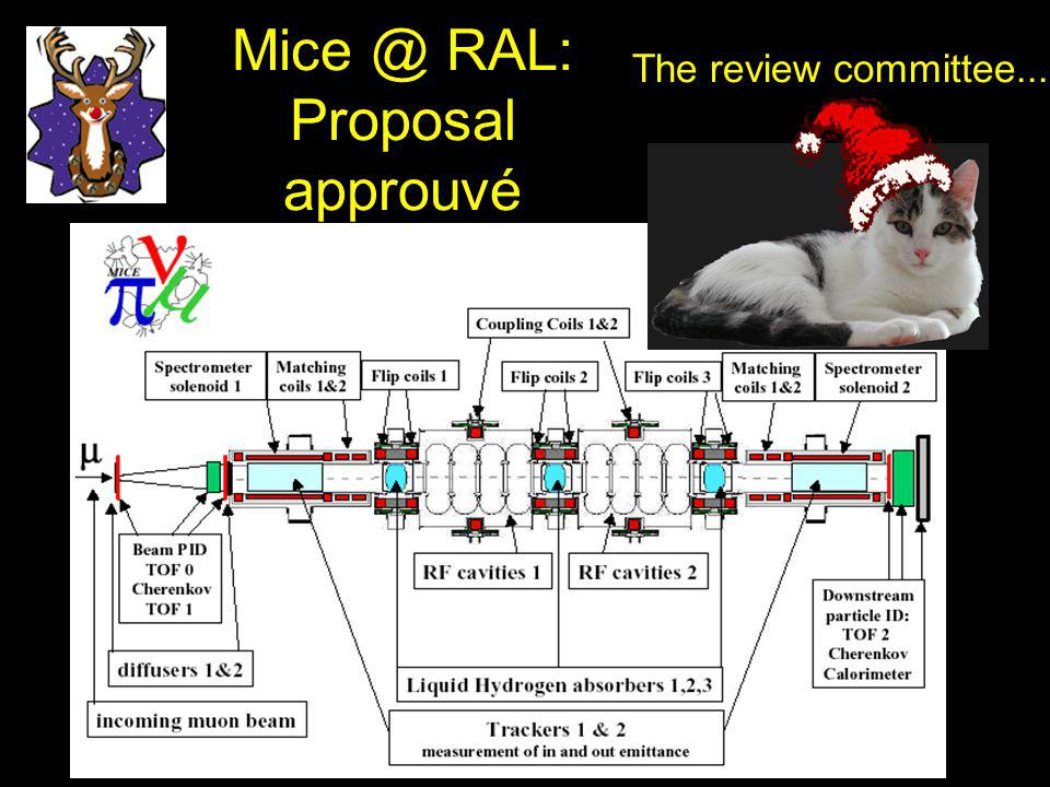 Mice @ RAL: Proposal approuvé The review committee...