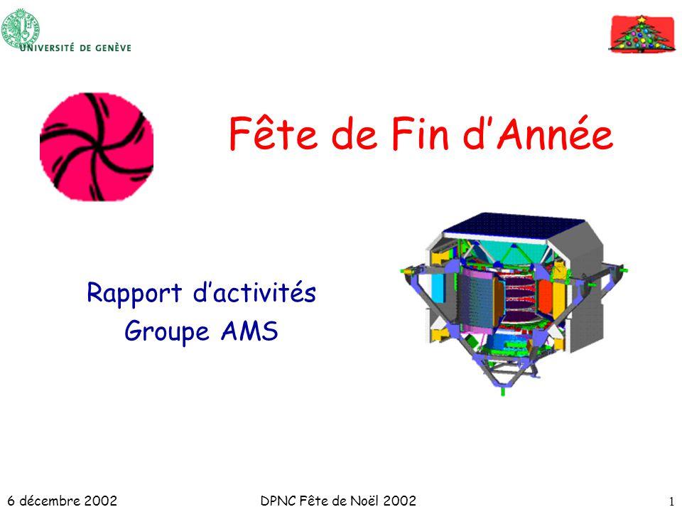 6 décembre 2002DPNC Fête de Noël 20021 Fête de Fin dAnnée Rapport dactivités Groupe AMS