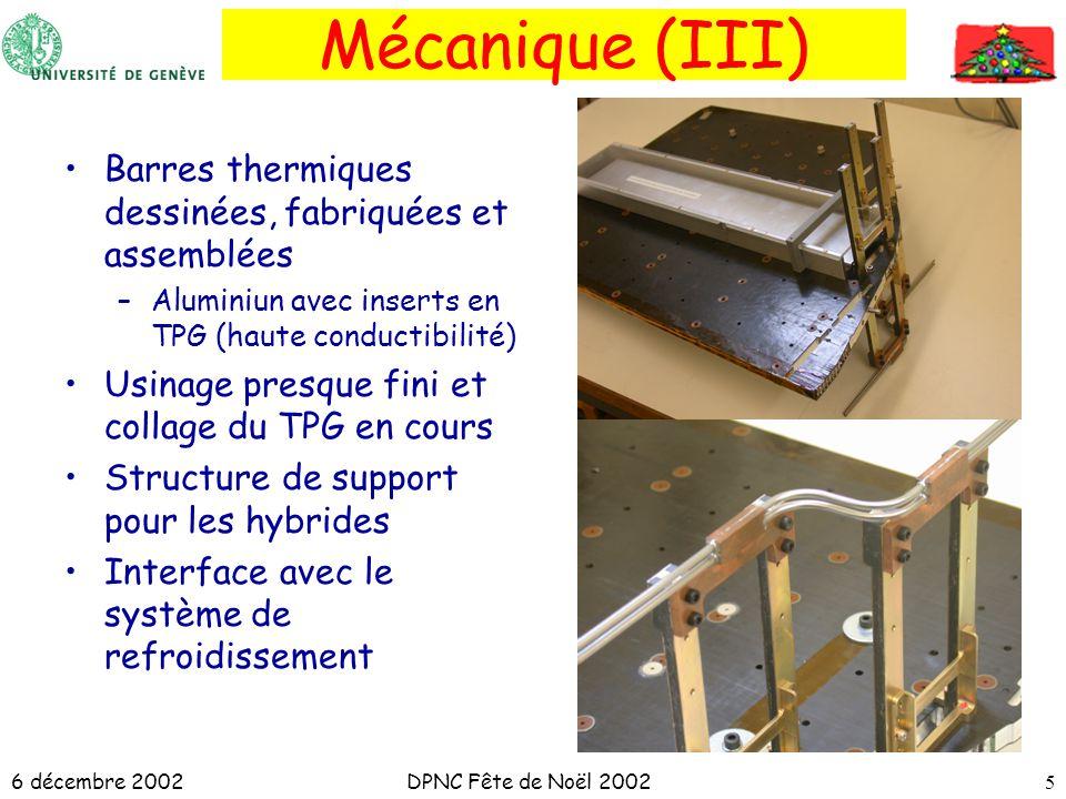 6 décembre 2002DPNC Fête de Noël 20025 Mécanique (III) Barres thermiques dessinées, fabriquées et assemblées –Aluminiun avec inserts en TPG (haute con