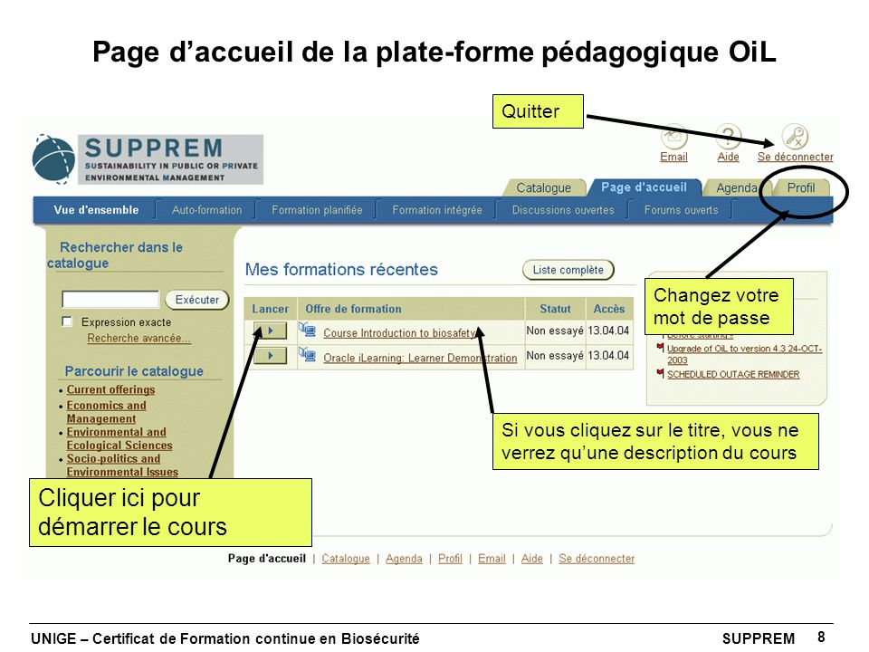UNIGE – Certificat de Formation continue en Biosécurité SUPPREM 8 Page daccueil de la plate-forme pédagogique OiL Cliquer ici pour démarrer le cours S