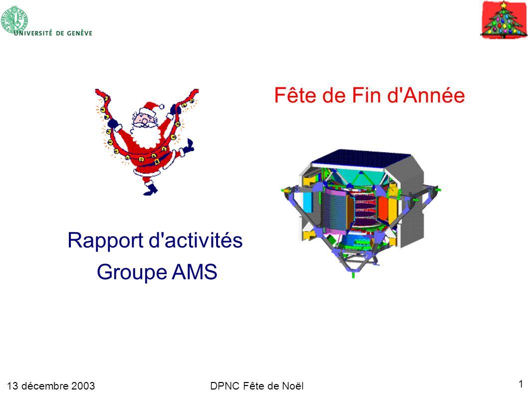 13 décembre 2003 1 DPNC Fête de Noël Rapport d activités Groupe AMS Fête de Fin d Année