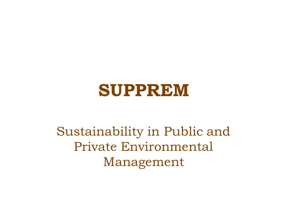 SUPPREM Sustainability in Public and Private Environmental Management