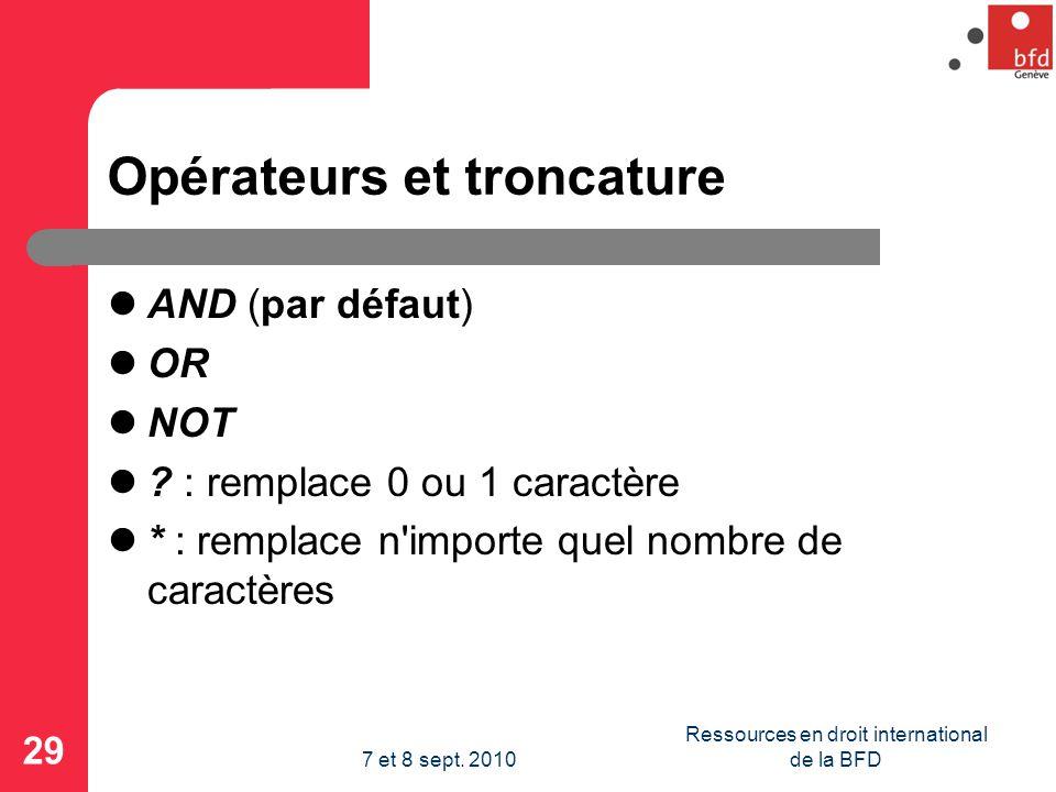 Opérateurs et troncature AND (par défaut) OR NOT .