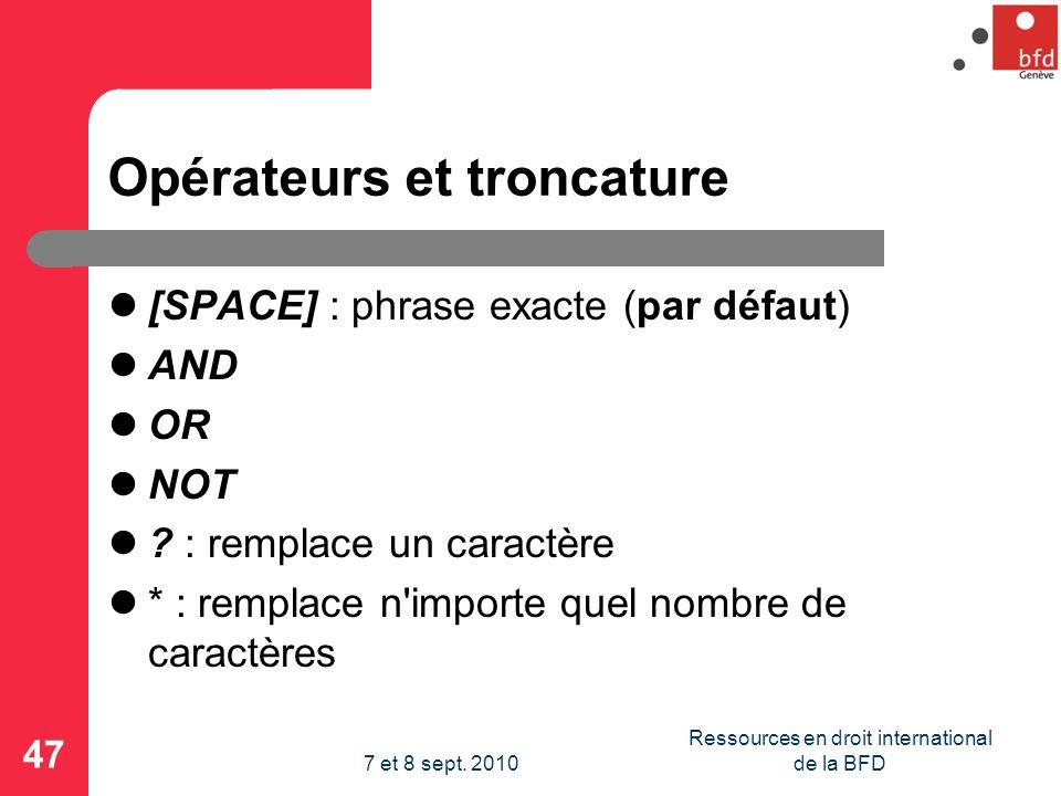 Opérateurs et troncature [SPACE] : phrase exacte (par défaut) AND OR NOT .
