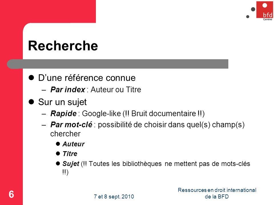 Recherche Dune référence connue –Par index : Auteur ou Titre Sur un sujet –Rapide : Google-like (!.