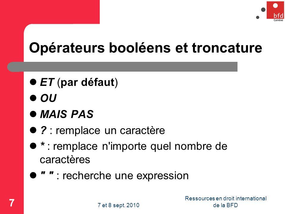Opérateurs booléens et troncature ET (par défaut) OU MAIS PAS .