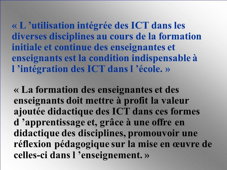 « L utilisation intégrée des ICT dans les diverses disciplines au cours de la formation initiale et continue des enseignantes et enseignants est la co