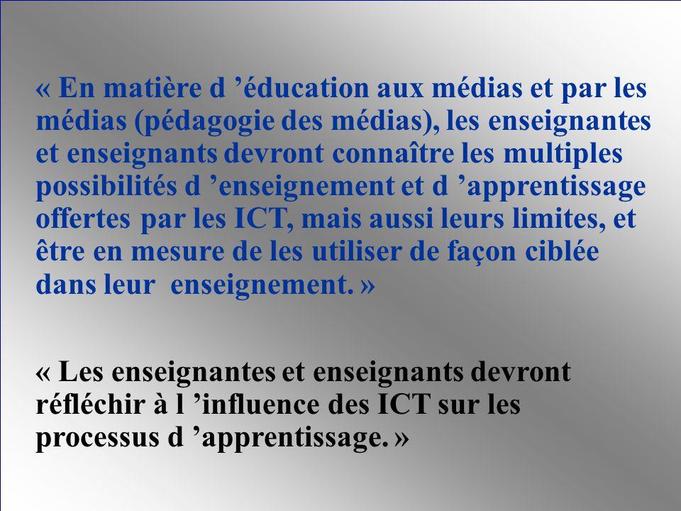 « En matière d éducation aux médias et par les médias (pédagogie des médias), les enseignantes et enseignants devront connaître les multiples possibil