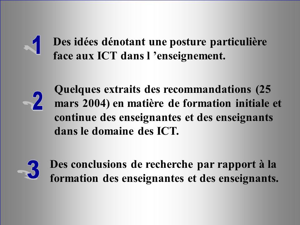 Des idées dénotant une posture particulière face aux ICT dans l enseignement. Quelques extraits des recommandations (25 mars 2004) en matière de forma