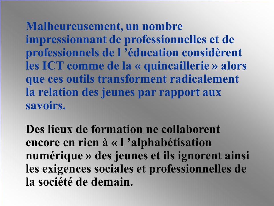 Malheureusement, un nombre impressionnant de professionnelles et de professionnels de l éducation considèrent les ICT comme de la « quincaillerie » al