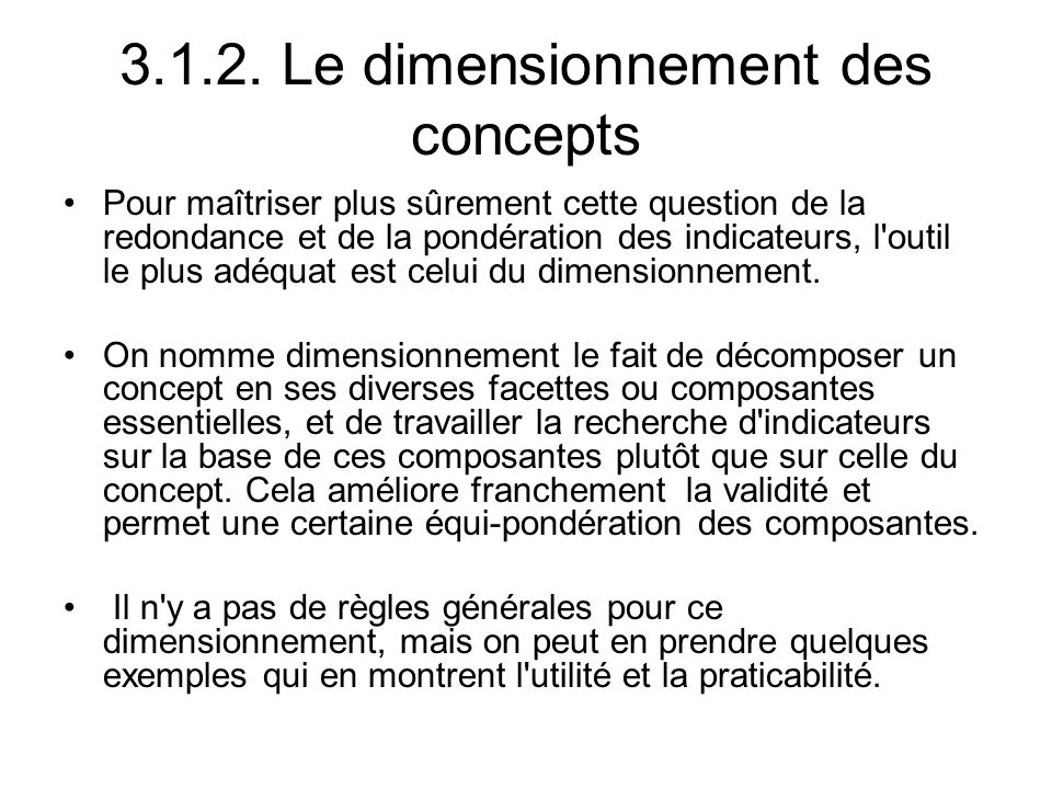 3.1.2. Le dimensionnement des concepts Pour maîtriser plus sûrement cette question de la redondance et de la pondération des indicateurs, l'outil le p