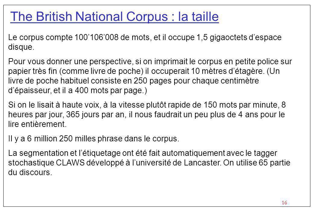 16 Le corpus compte 100106008 de mots, et il occupe 1,5 gigaoctets despace disque.