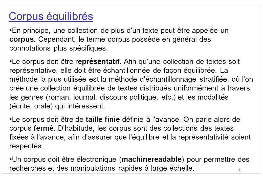 4 Corpus équilibrés En principe, une collection de plus d un texte peut être appelée un corpus.