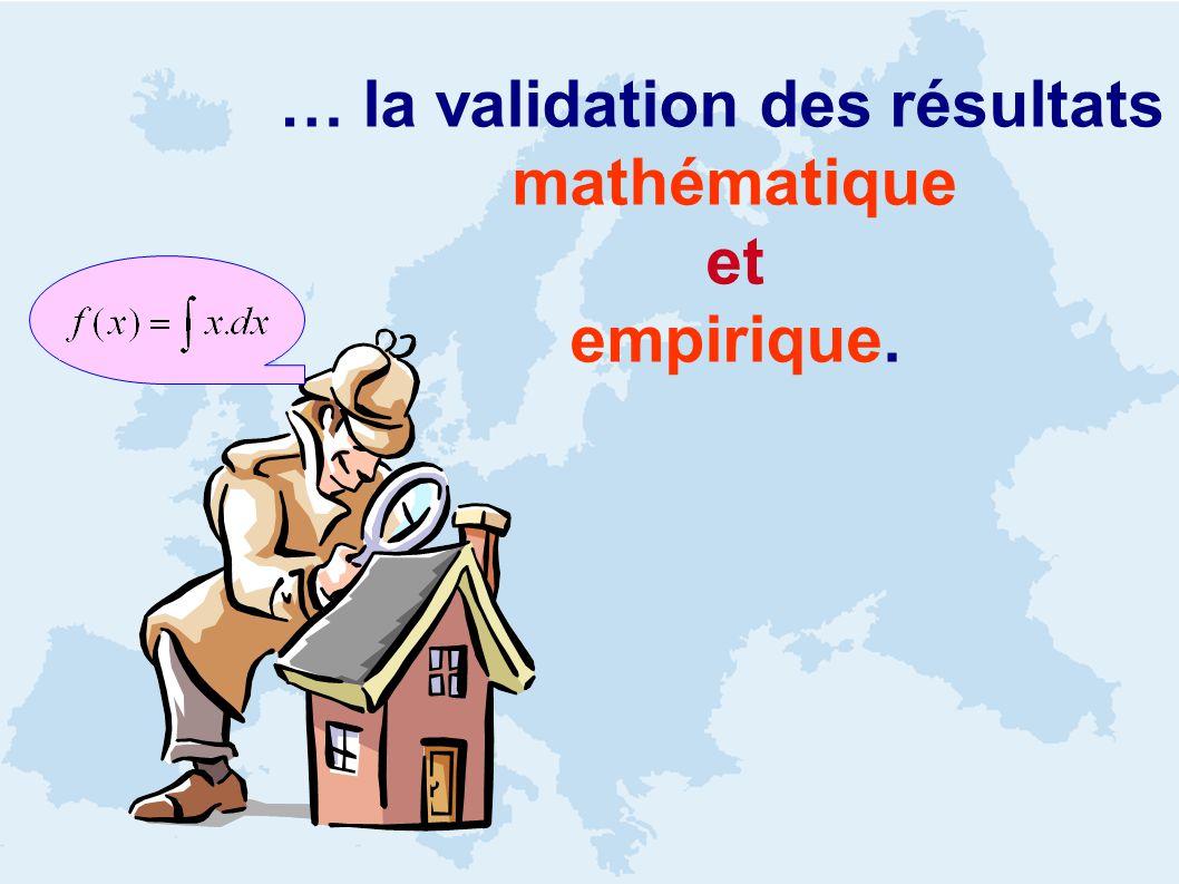 … la validation des résultats mathématique et empirique.