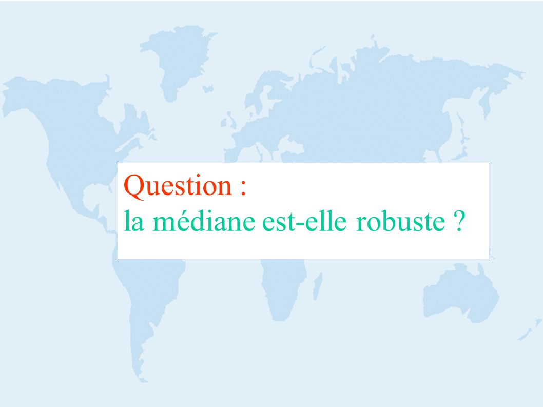 Question : la médiane est-elle robuste ?
