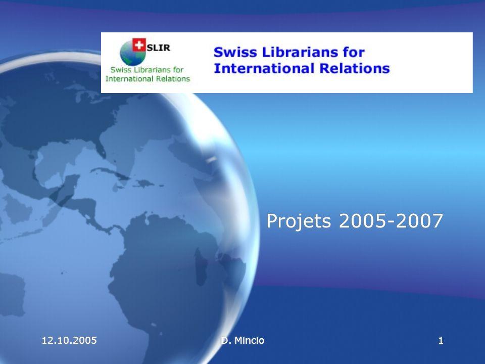 12.10.2005D.Mincio12 Où en est le SMSI à la veille de Tunis .