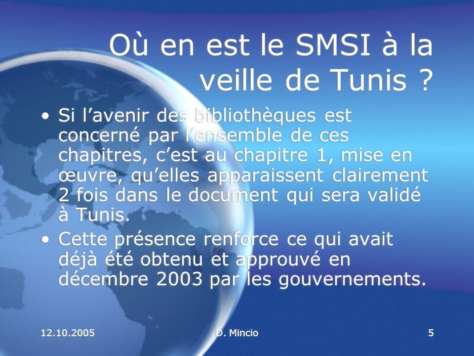 12.10.2005D.Mincio16 Où en est le SMSI à la veille de Tunis .