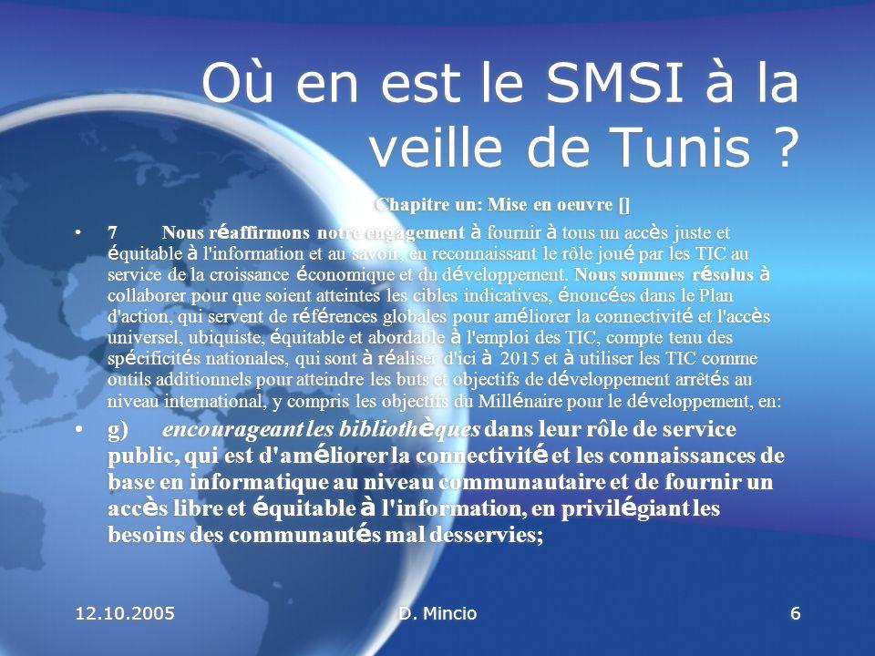 12.10.2005D.Mincio17 Où en est le SMSI à la veille de Tunis .