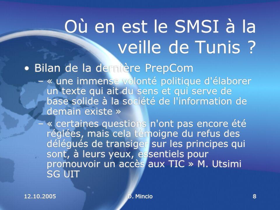 12.10.2005D.Mincio9 Où en est le SMSI à la veille de Tunis .