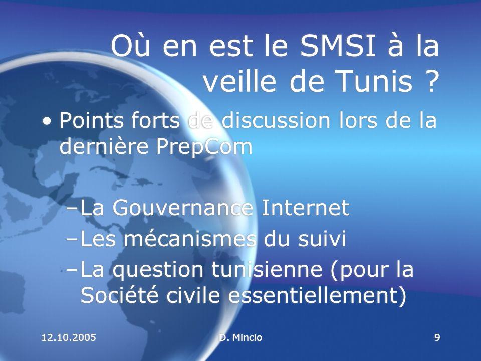 12.10.2005D.Mincio10 Où en est le SMSI à la veille de Tunis .