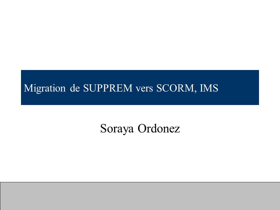 Migration de SUPPREM vers SCORM, IMS Soraya Ordonez