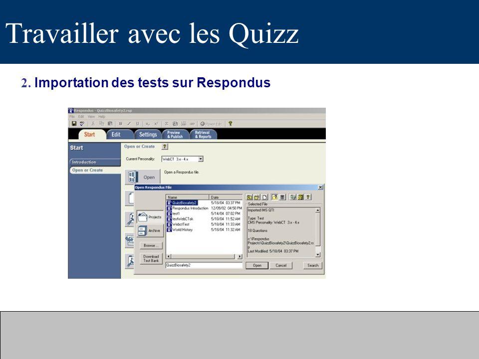 Travailler avec les Quizz 2. Importation des tests sur Respondus
