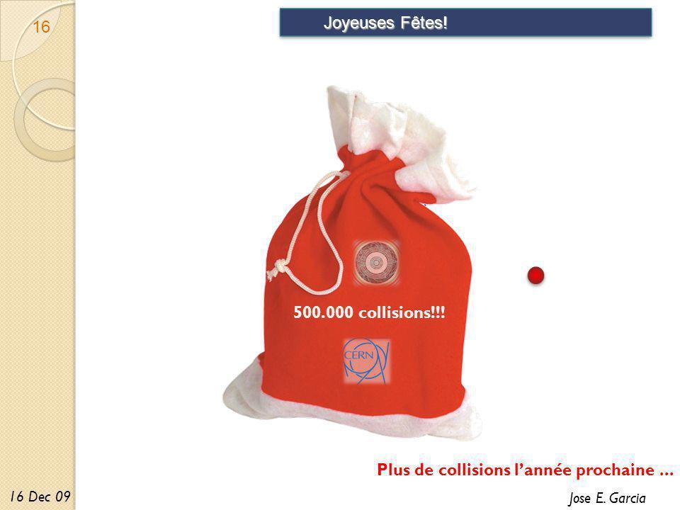Jose E. Garcia 16 Dec 09 Joyeuses Fêtes. 16 500.000 collisions!!.