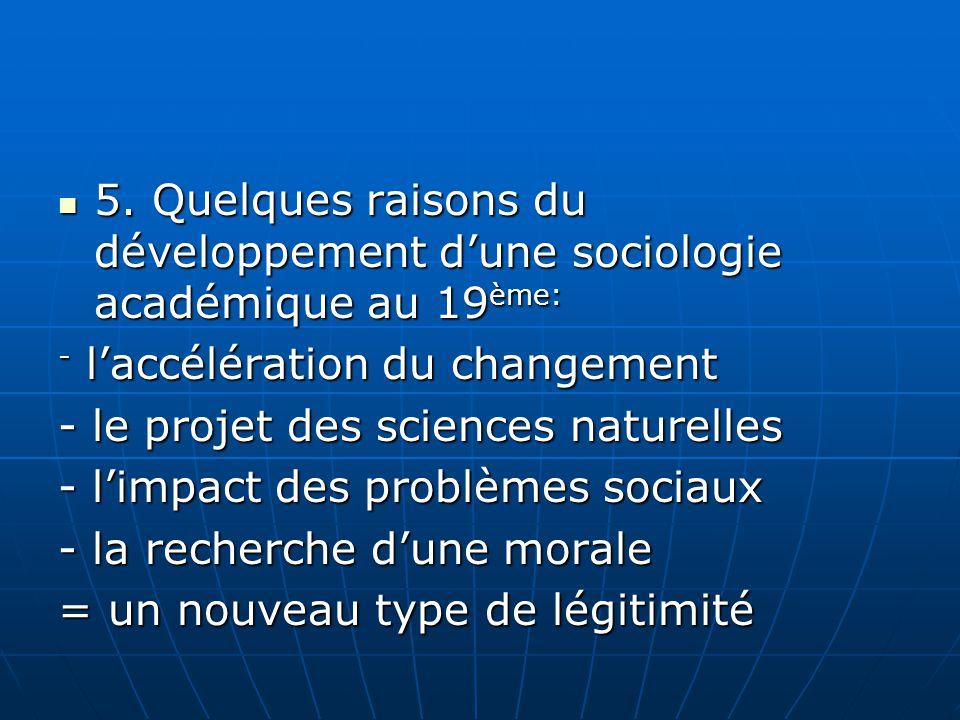 5. Quelques raisons du développement dune sociologie académique au 19 ème: 5. Quelques raisons du développement dune sociologie académique au 19 ème: