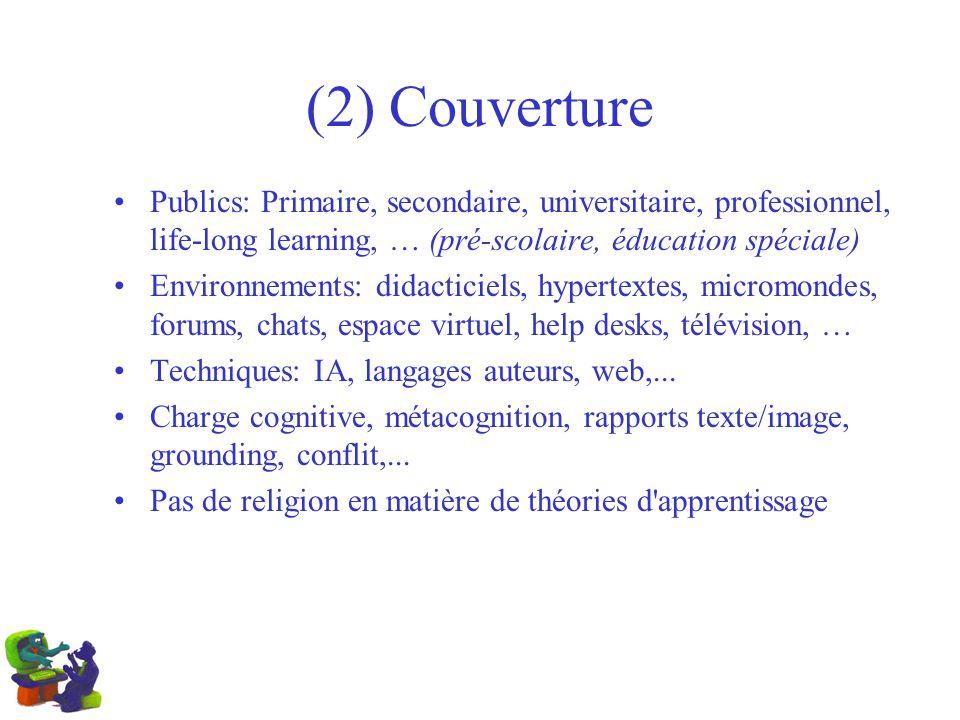 (2) Couverture Publics: Primaire, secondaire, universitaire, professionnel, life-long learning, … (pré-scolaire, éducation spéciale) Environnements: d