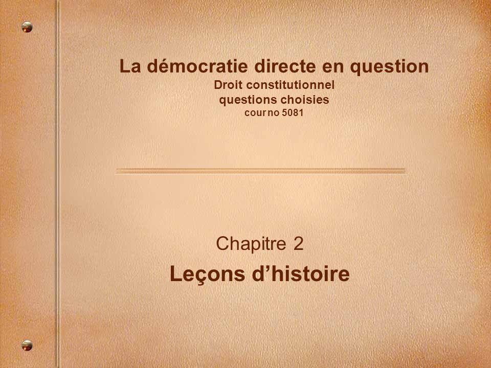 La démocratie directe en question Droit constitutionnel questions choisies cour no 5081 Chapitre 2 Leçons dhistoire