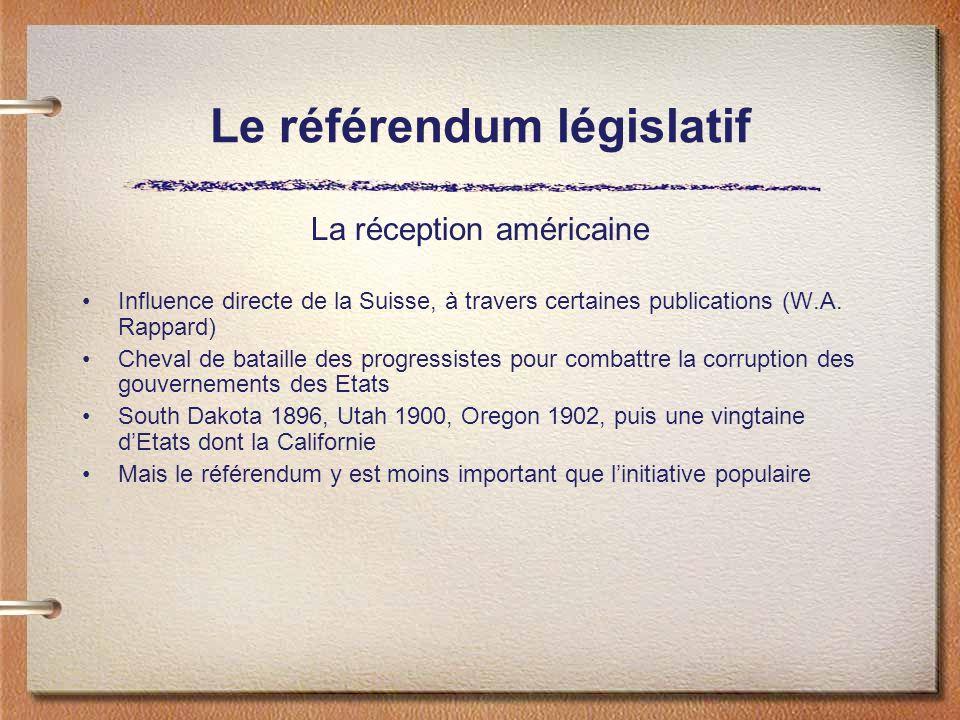 Le référendum législatif La réception américaine Influence directe de la Suisse, à travers certaines publications (W.A.