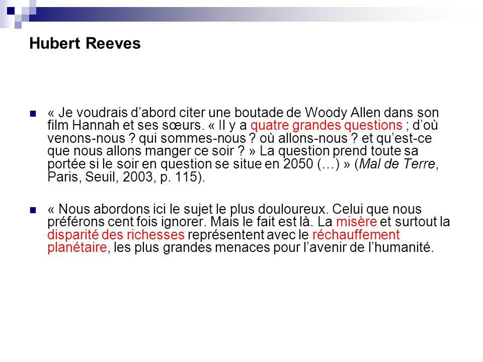 Hubert Reeves « Je voudrais dabord citer une boutade de Woody Allen dans son film Hannah et ses sœurs. « Il y a quatre grandes questions ; doù venons-