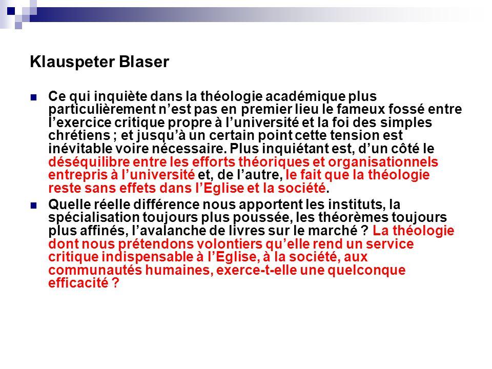 Klauspeter Blaser Ce qui inquiète dans la théologie académique plus particulièrement nest pas en premier lieu le fameux fossé entre lexercice critique