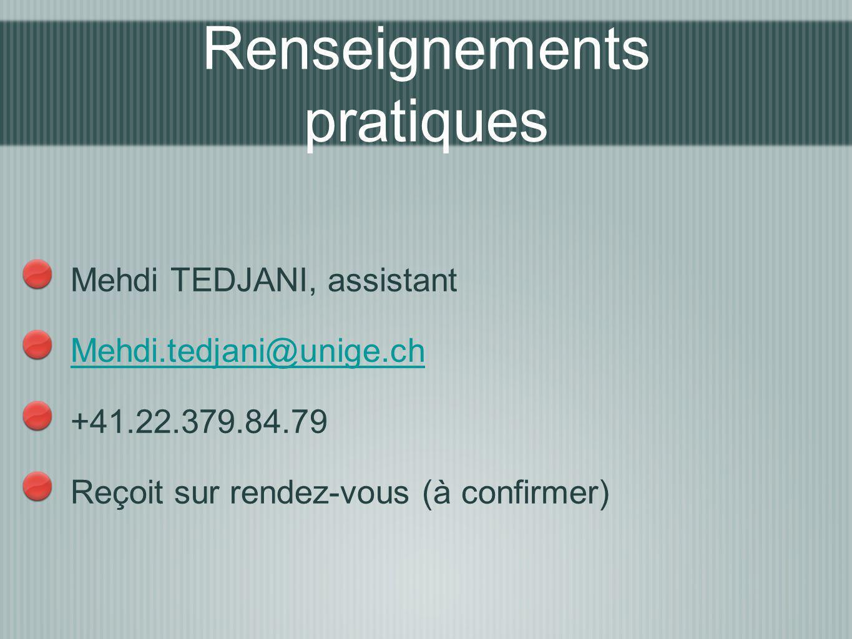 Mehdi TEDJANI, assistant Mehdi.tedjani@unige.ch +41.22.379.84.79 Reçoit sur rendez-vous (à confirmer) Renseignements pratiques