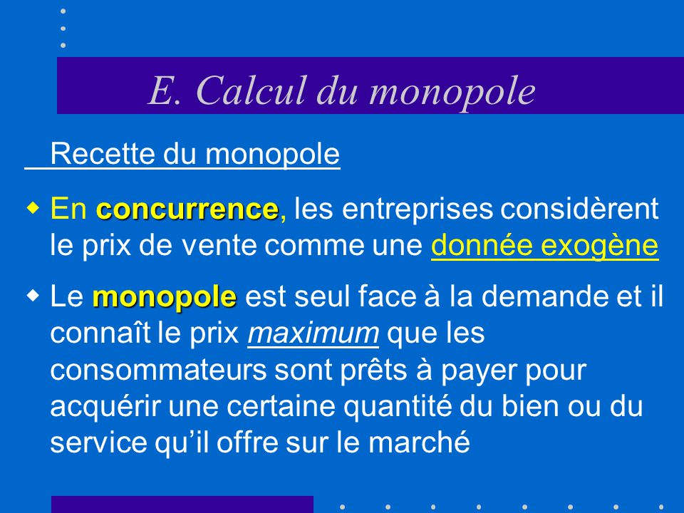 2.2.LA CONCURRENCE IMPARFAITE: Le monopole E.